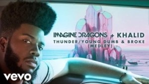 Imagine Dragons - Thunder / Young Dumb & Broke ft. Khalid